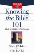 Knowing the Bible 101 (Christianity 101 Series) eBook