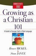 Growing as a Christian 101 (Christianity 101 Series) eBook