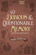 Of Dubious and Questionable Memory eBook