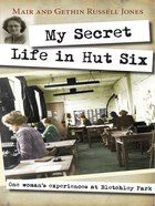 My Secret Life in Hut Six eBook