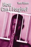 How Can I Forgive? eBook