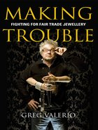 Making Trouble eBook