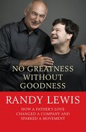 No Greatness Without Goodness eBook