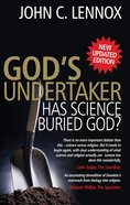 God's Undertaker: Has Science Buried God? eBook