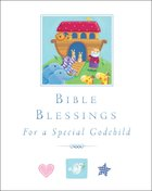 Bible Blessings For a Special Godchild Hardback