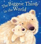 The Biggest Thing in the World Board Book