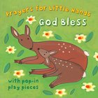 God Bless (Prayers For Little Hands Series) Board Book