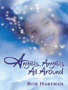 Angels, Angels, All Around eBook