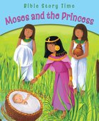 Moses and the Princess (Bible Story Time Old Testament Series) eBook