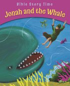 Jonah and the Whale (Bible Story Time Old Testament Series)
