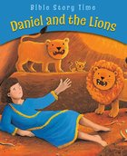 Daniel and the Lions (Bible Story Time Old Testament Series) eBook
