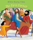 The First Easter (Bible Story Time New Testament Series) eBook