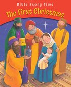 The First Christmas (Bible Story Time New Testament Series)
