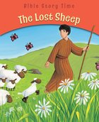 The Lost Sheep (Bible Story Time New Testament Series)