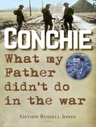 Conchie: What My Father Didn't Do in the War eBook