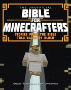 Unofficial Bible For Minecrafters: The Stories From the Bible Told Block By Block eBook