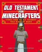 Unofficial Old Testament For Minecrafters: The Stories From the Old Testament Told Block By Block eBook