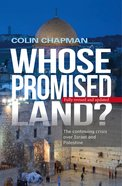 Whose Promised Land: The Continuing Conflict Over Israel and Palestine eBook
