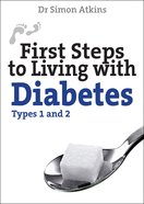 First Steps to Living With Diabetes (Types 1 And 2) Paperback