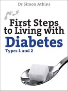 First Steps to Living With Diabetes (Types 1 And 2) eBook