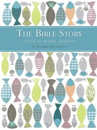 The Bible Story Retold in Twelve Chapters eBook
