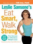 Leslie Sansone's Eat Smart, Walk Strong eBook