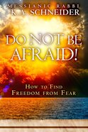 Do Not Be Afraid! eBook