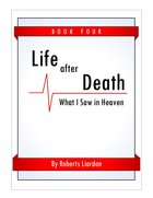 Life After Death: What I Saw in Heaven #04 eBook