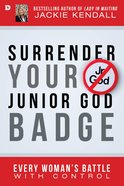 Surrender Your Junior God Badge eBook