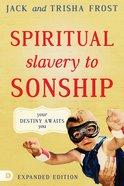 Spiritual Slavery to Sonship Expanded Edition: Your Destiny Awaits You eBook