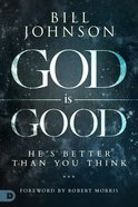God is Good: He's Better Than You Think eBook