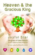 Heaven & the Gracious King eBook