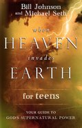 When Heaven Invades Earth For Teens eBook
