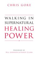 Walking in Supernatural Healing Power eBook