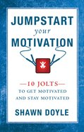 Jumpstart Your Motivation eBook
