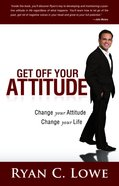 Get Off Your Attitude eBook