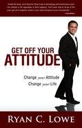 Get Off Your Attitude eBook