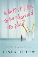 What's It Like to Be Married to Me? eBook