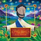 The Story of King Jesus eBook