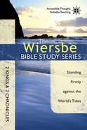 The 2 Kings & 2 Chronicles (Wiersbe Bible Study Series) eBook