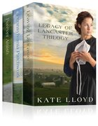 The 3in1: Legacy of Lancaster Trilogy (Legacy Of Lancaster Trilogy Series) eBook