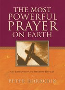 The Most Powerful Prayer on Earth Paperback