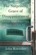 The Surprising Grace of Disappointment eBook