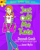 Just Call Me Kate (Secret Keeper Girl Series) eBook