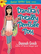 Danika's Totally Terrible Toss (Secret Keeper Girl Series) eBook