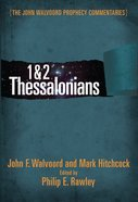 1 & 2 Thessalonians (John Walvoord Prophecy Commentaries Series)