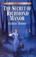 Secret of Richmond Manor (#03 in Bonnets & Bugles Series)