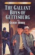 Gallant Boys of Gettysburg (#06 in Bonnets & Bugles Series)