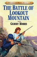 Battle For Lookout Mountain (#07 in Bonnets & Bugles Series) eBook