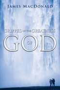 Gripped By the Greatness of God eBook